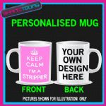 KEEP CALM I'M A STRIPPER FUNNY MUG PERSONALISED GIFT
